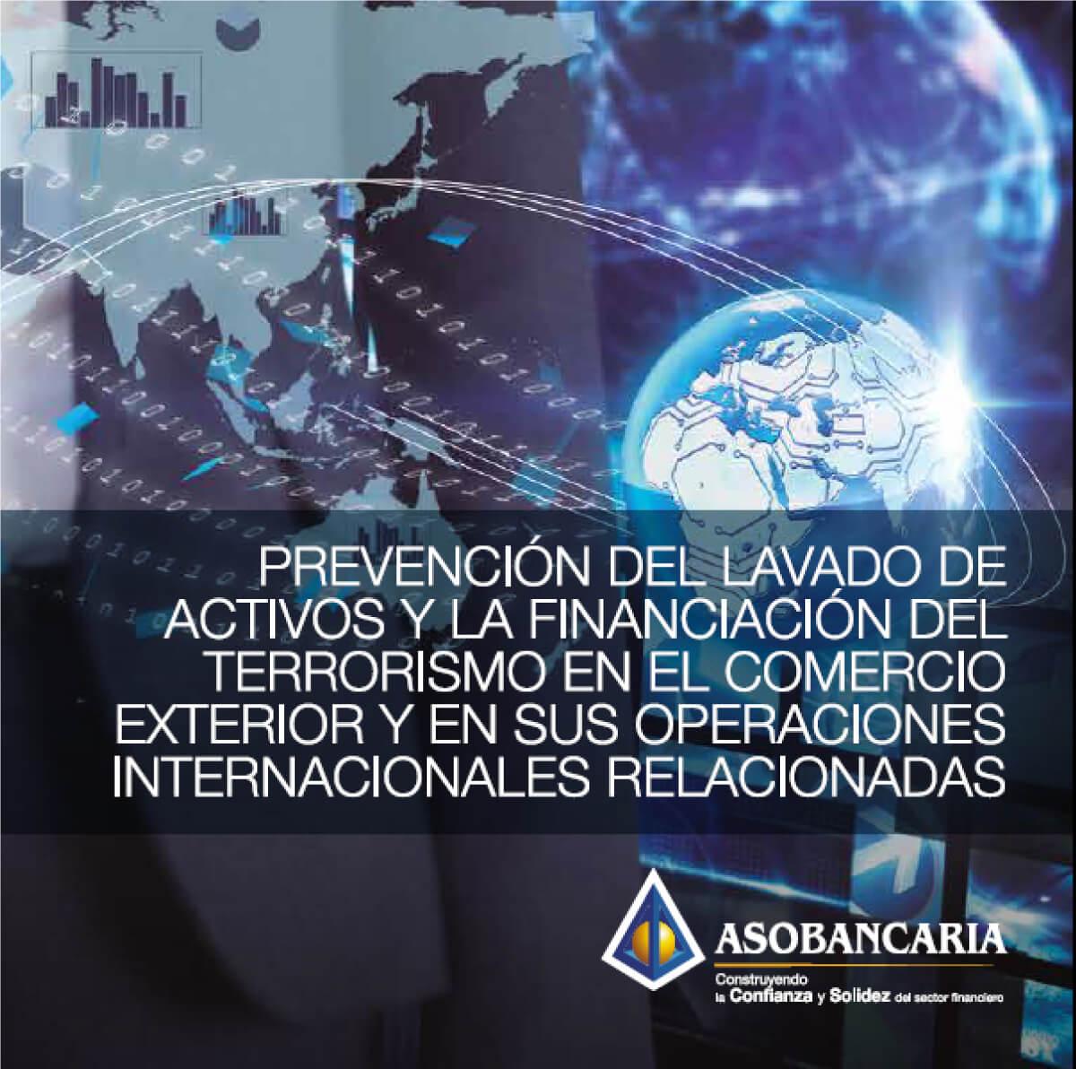 PREVENCIÓN DEL LAVADO DE ACTIVOS Y LA FINANCIACIÓN DEL TERRORISMO EN EL COMERCIO EXTERIOR Y EN SUS OPERACIONES INTERNACIONALES RELACIONADAS