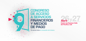 9º Congreso de Acceso a Servicios Financieros y Medios de Pago
