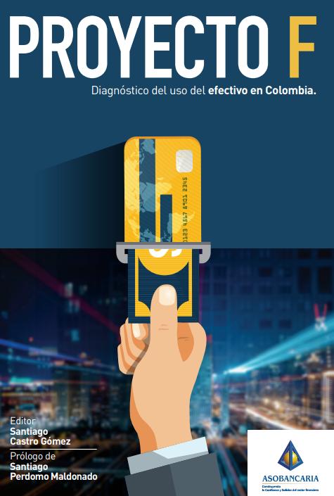 Proyecto F - Diagnóstico del uso del efectivo en Colombia.