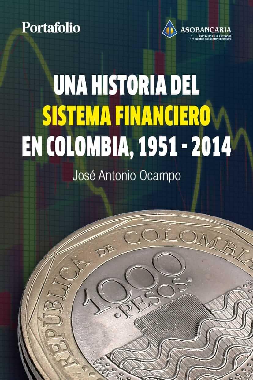 Una Historia del Sistema Financiero en Colombia 1951 - 2014