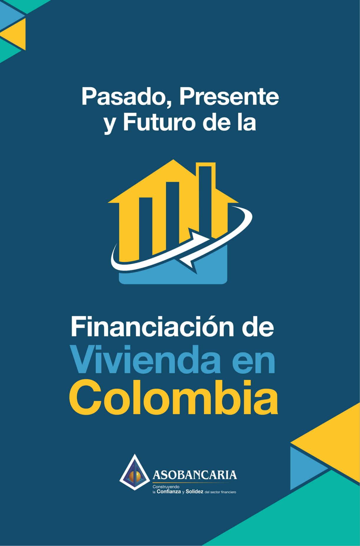 Pasado, Presente y Futuro de la Financiación en Vivienda en Colombia