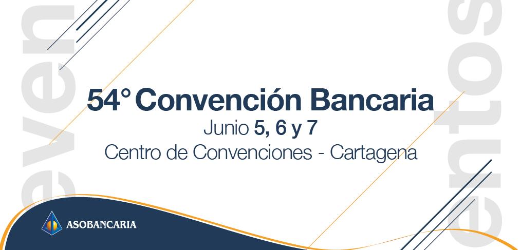 54° Convención Bancaria Junio 5,6 y 7