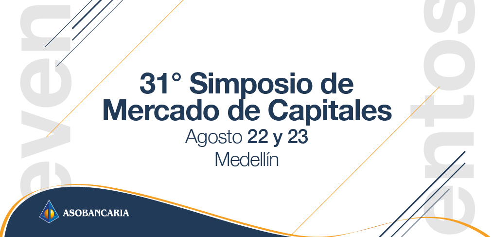 31° Simposio de Mercado de Capitales Agosto 22 y 23
